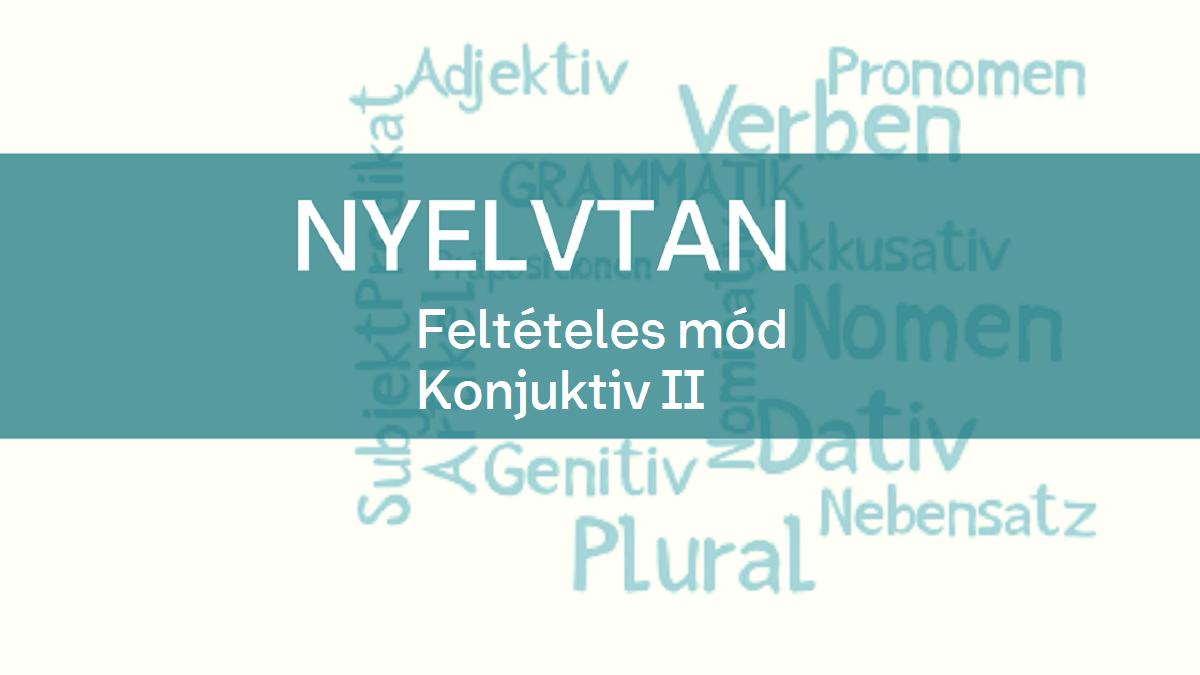 nyelvtan felteteles mod Konjuktiv II 1
