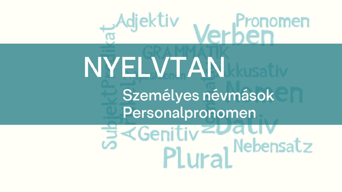 nyelvtan_személyes_nevmasok_personalpronomen