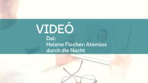 video Helene Fischer Atemlos durch die Nacht dal 1