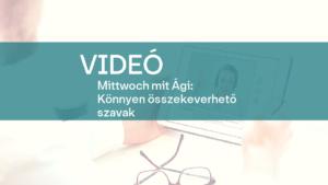 video Mittwoch mit Agi Konnyen osszekeverheto szavak 1