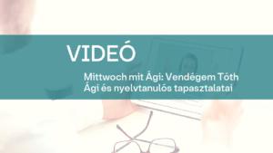 video Mittwoch mit Agi Vendegem Toth Agi es nyelvtanulos tapasztalatai 1