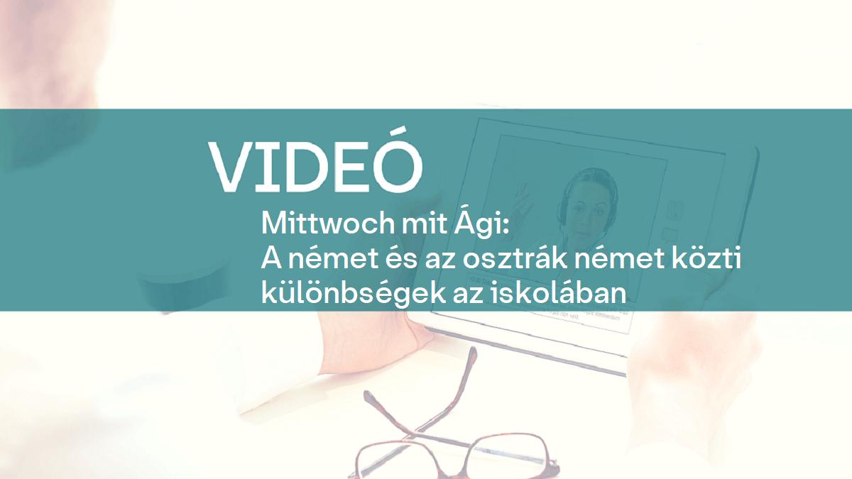 video Mittwoch mit Agi A nemet es az osztrak nemet kozti kulonbsegek az iskolaban 1