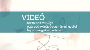 video Mittwoch mit Agi Az a gyonyoruseges nemet nyelv Inyencsegek a nyelvben 1