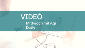 video Mittwoch mit Agi Dativ 1