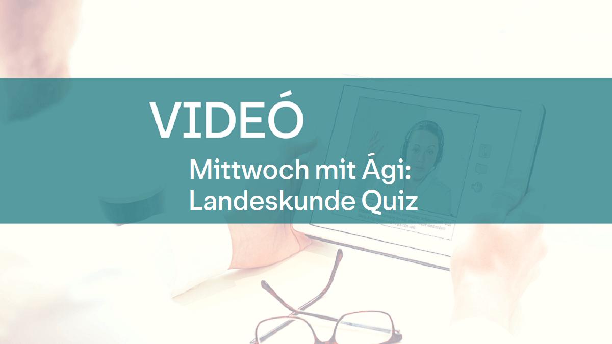 video Mittwoch mit Agi Landesurqunde quiz 1