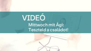 video Mittwoch mit Agi Teszteld a csaladot 1