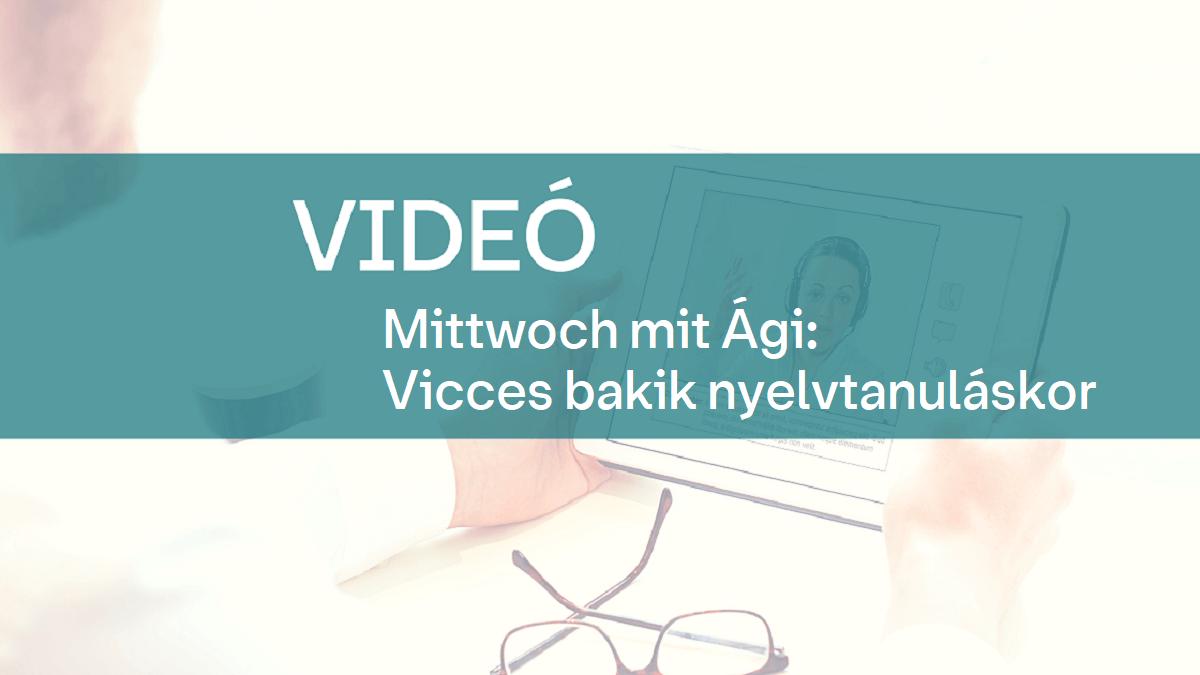 video Mittwoch mit Agi Vicces bakik nyelvtanulaskor 1