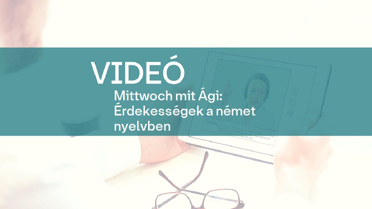 video Mittwoch mit Agi erdekessegek a nemet nyelvben 1