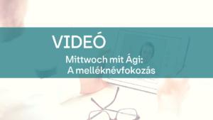 video Mittwoch mit Agi melleknevfokozas 1