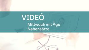 video Mittwoch mit Agi nebensatze 1