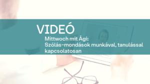 video Mittwoch mit Agi szolas mondasok munkaval tanulassal kapcsolatosan 1