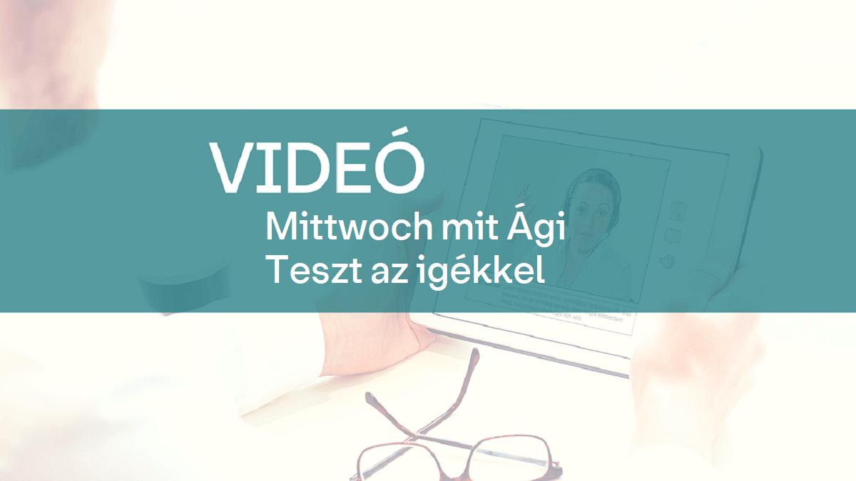video Mittwoch mit Agi teszt az igekkel 1
