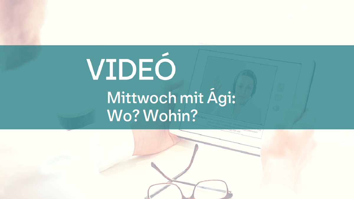 video Mittwoch mit Agi wo wohin 1