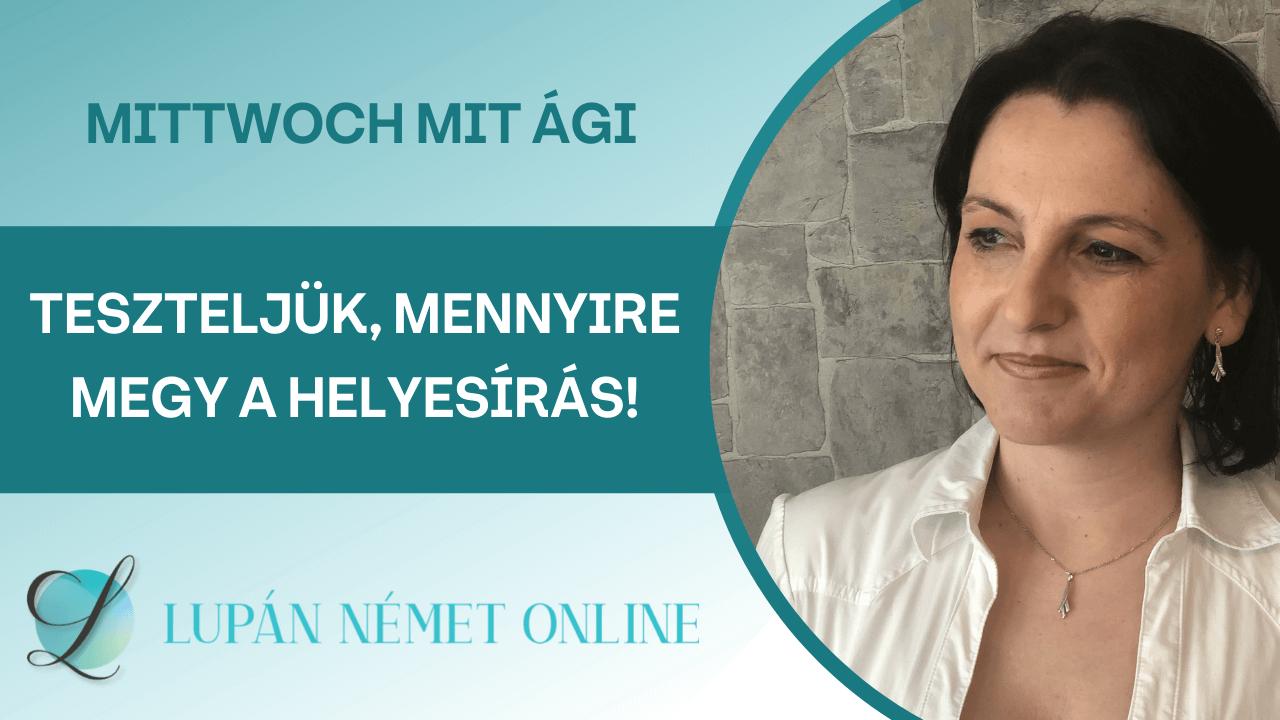 video_Mittwoch_mit_Agi_teszt_helyesiras