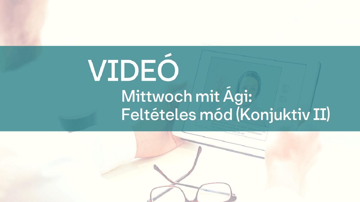 video felteteles mod konjuktiv 3 1